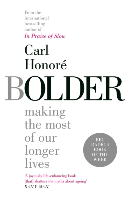 from the author of In Praise of Slow - making the most of our longer lives