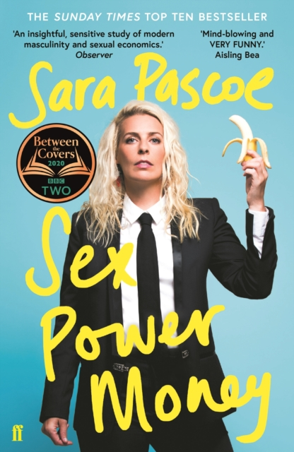 jacket for Sex, Power, Money features Sara Pascoe in a masculine suit holding a half-peeled banana