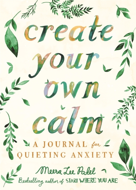 jacket for Create Your Own Calm - features soft-looking green leaves and lettering in natural green pink and gold
