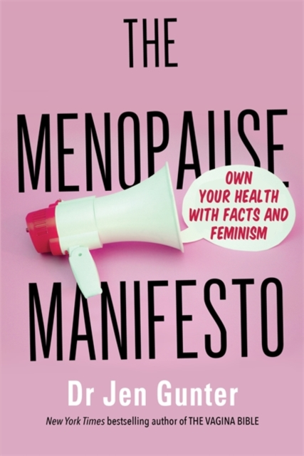 jacket for The Menopause Manifesto - features a speech bubble coming out of a megaphone with the words: own your health with facts and feminism