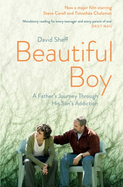 jacket for A Beautiful Boy: image from the film of the book - a father (played by Steve Carell) puts his arm on the shoulder of his distressed-looking son (played by Timothy Chalamet)