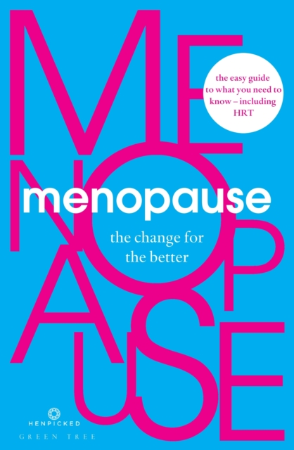 jacket for Menopause: The Change for the Better - text reads: the easy guide to what you know - including HRT
