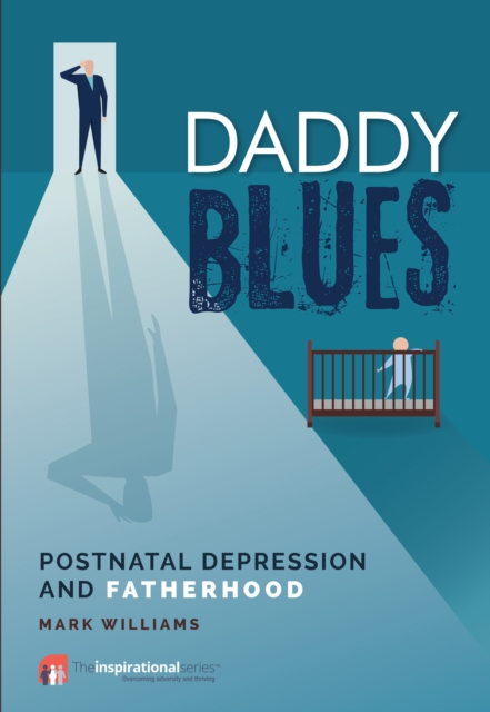 jacket for Daddy Blues - features a baby in a cot in the foreground and a figure in a suit with their hand on their head casting a long shadow from the light of a doorway
